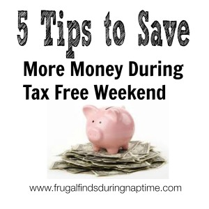 7 Tips to Save More Money During Tax Free Weekend