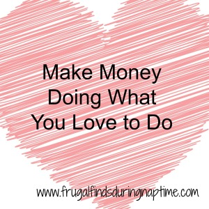 30 Days to Change:: Day 14–Make Money Doing What You Love