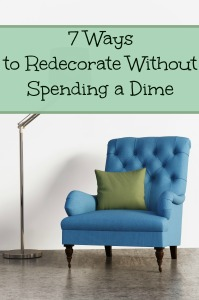 7 Ways to Redecorate Without Spending a Dime