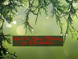 Saving On. . .  :: How to Save Money on Christmas