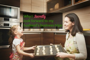 Mommy Moments Monday:: Why I {secretly} Look Forward to My Husband's Business Trips