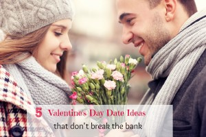 5 Valentine's Day Date Ideas {that don't break the bank}