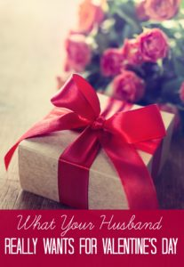Find out what your husband truly wants for Valentine's Day. His answer may surprise you.