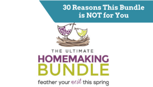 30 Reasons Why the Ultimate Homemaking Bundle is NOT for You