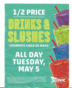 1/2 Price Drinks & Slushes at Sonic for Cinco De Mayo
