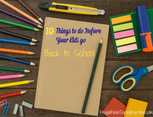 10 Things You Should Do the Week Before School Begins