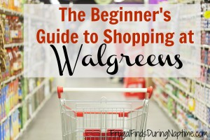 The Beginner's Guide to Shopping at Walgreens