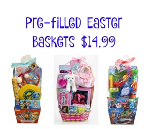 Pre-Filled Easter Baskets ONLY $14.99