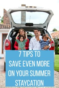 7 Tips to Save Even More on Your Summer Staycation