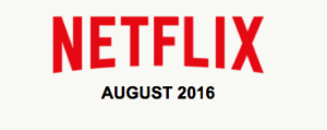 What's Coming & Going On Netflix August 2016