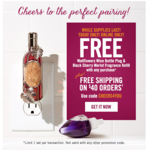 *TODAY ONLY* FREE Wallflowers Plug & Refill with ANY Purchase at Bath & Body Works!