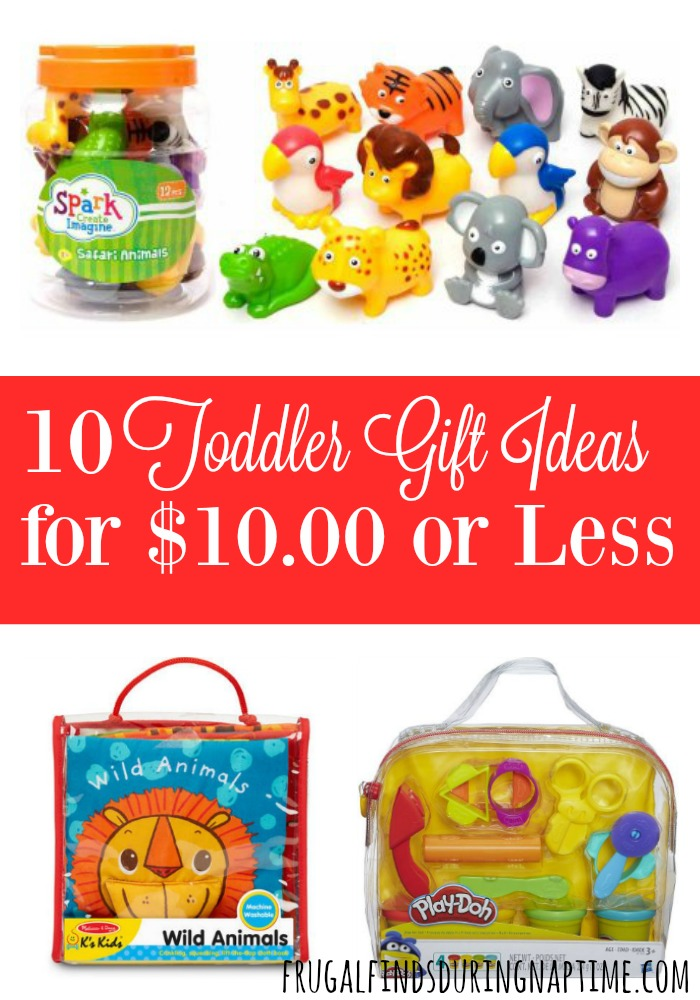 Baby Gift Ideas Under $10 : Toddler gift ideas for or less frugal finds