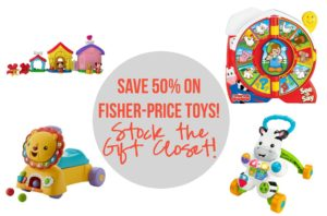 *RARE* 50% off Fisher-Price Toys! Stock the Gift Closet!