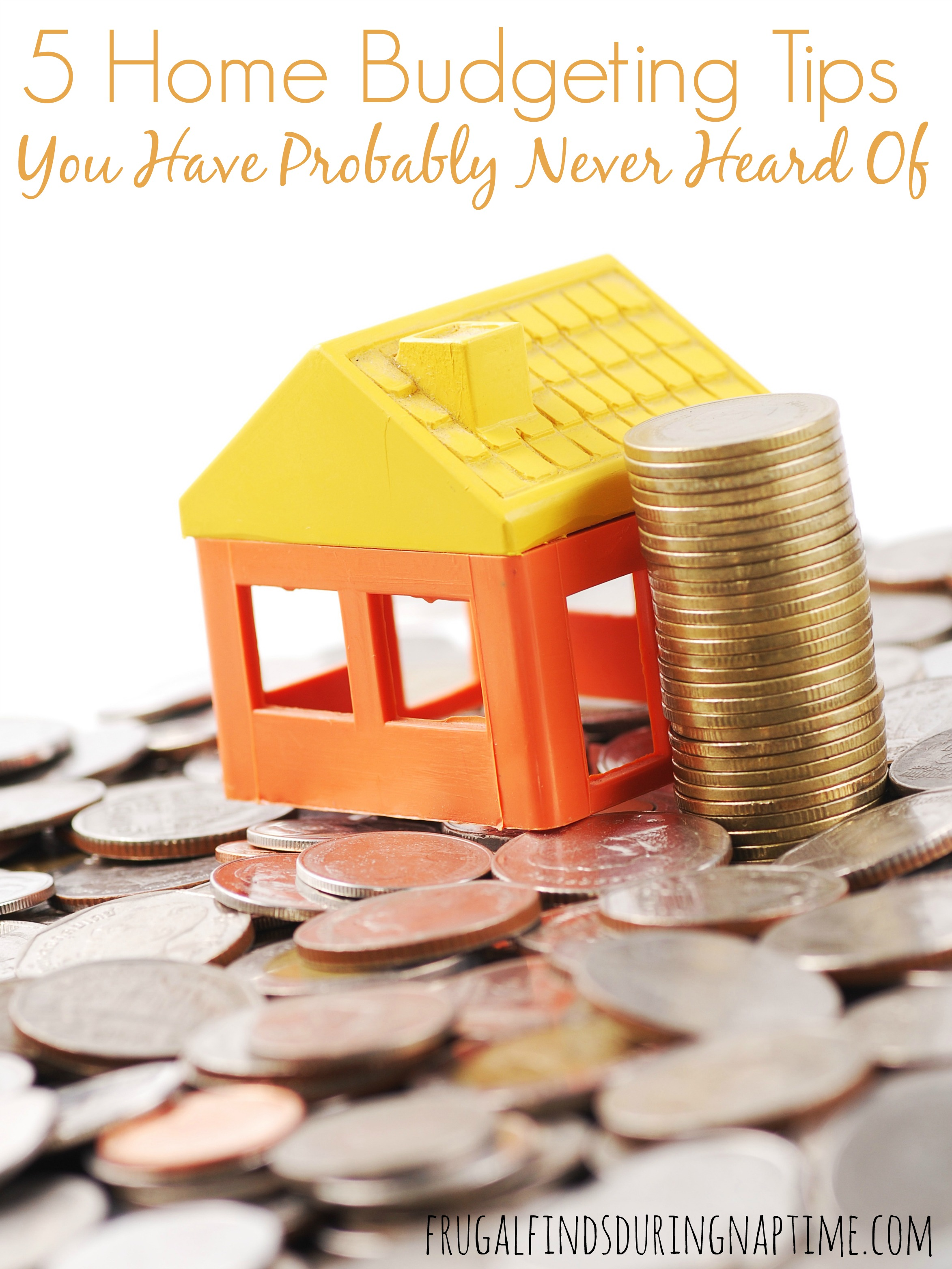 5 Home Budgeting Tips You Have Probably Never Heard Of