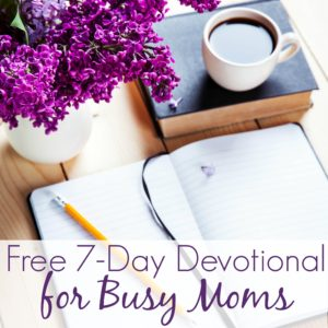 FREE 7-Day Devotional for The Busy Mom