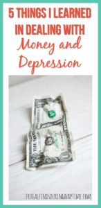 5 Things I Learned in Struggling with Money and Depression