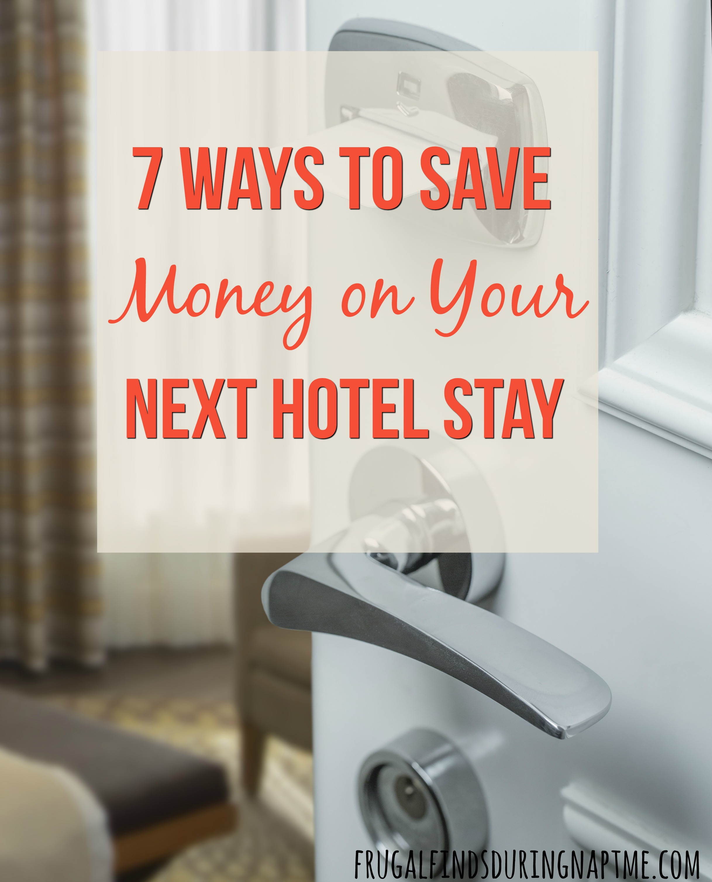 7 Ways To Save Money On Your Next Hotel Stay